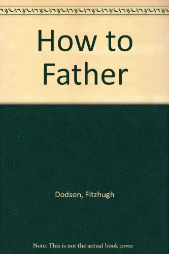 9780451077158: How to Father