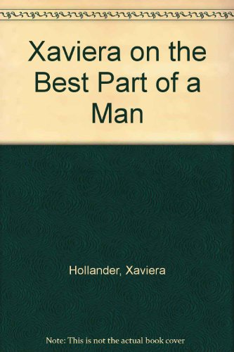 9780451078483: Xaviera on the Best Part of a Man