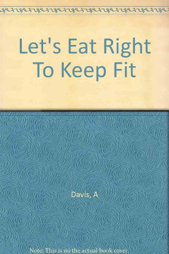 9780451079510: Let's Eat Right To Keep Fit