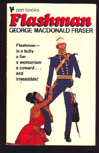 Flashman: Fraser, George MacDonald