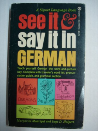 See It and Say It in German (9780451082077) by Inge D. Halpert; Margarita Madrigal