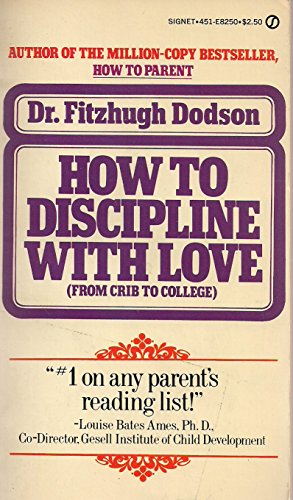 9780451082503: How to Discipline with Love: From Crib to College