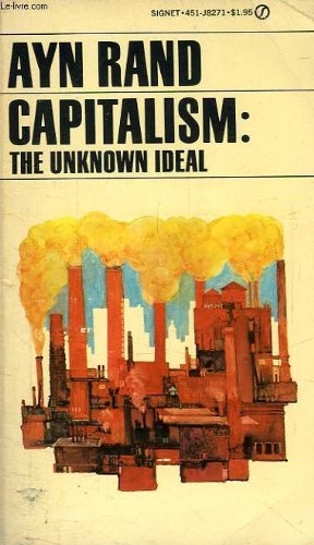 9780451082718: Capitalism: The Unknown Ideal