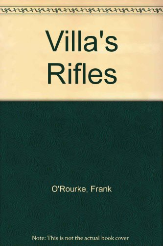 9780451083555: Villa's Rifles