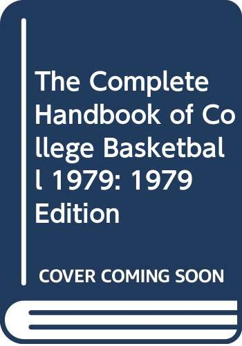 9780451083647: The Complete Handbook of College Basketball 1979: 1979 Edition