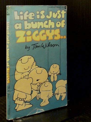 LIFE IS JUST A BUNCH OF ZIGGYS. [ ZIGGY Newspaper Comic Strip CARTOONS ]: Wilson, Tom.