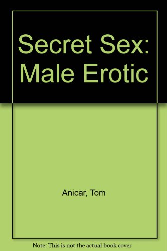 9780451084965: Secret Sex: Male Erotic [Mass Market Paperback] by Anicar, Tom