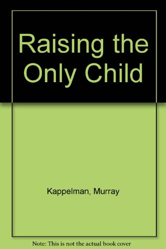 9780451085016: Raising the Only Child