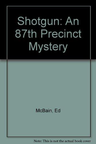 9780451085610: Shotgun: An 87th Precinct Mystery