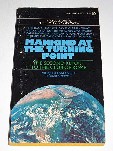 MANKIND AT THE TURNING POINT-THE SECOND REPORT: Mesarovic, M. ,