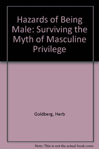 9780451086273: Hazards of Being Male: Surviving the Myth of Masculine Privilege