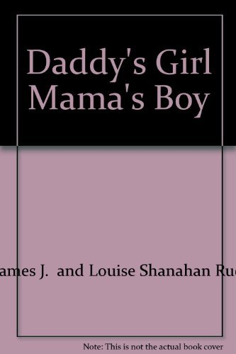 Daddy's Girl Mama's Boy: Rue, James J.,