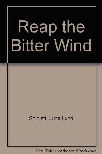 Reap the Bitter Winds