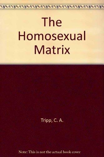 9780451088987: The Homosexual Matrix