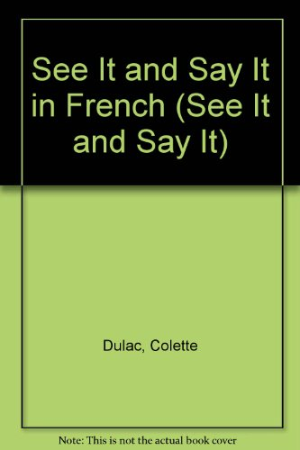 9780451089410: Title: See It and Say It in French