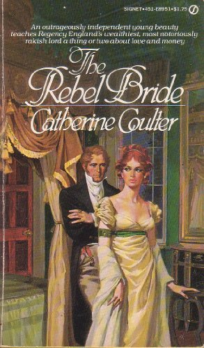 The Rebel Bride (Coulter Historical Romance): Coulter, Catherine