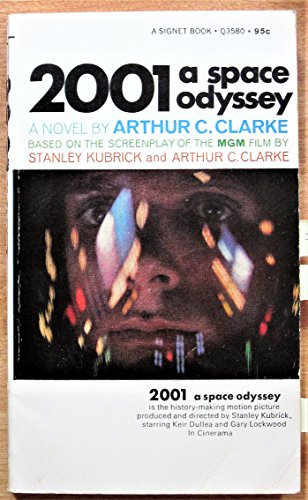 2001: A Space Odyssey. Basded on a screenplay by Stanley Kubrick and Arthur C. Clarke: Clarke, ...