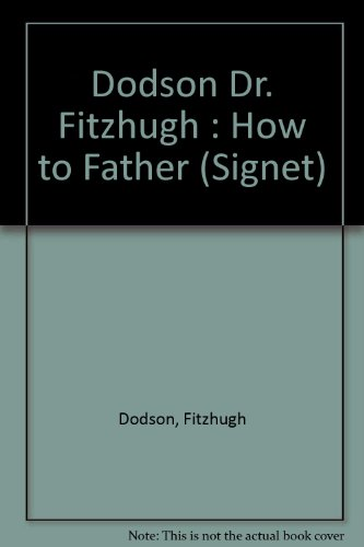 9780451090027: Dodson Dr. Fitzhugh : How to Father (Signet)