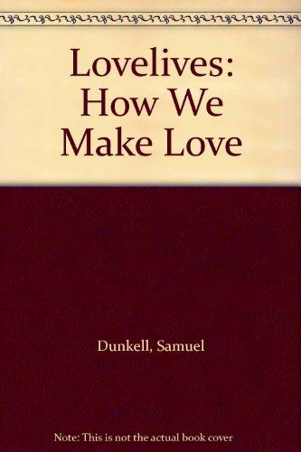 9780451090164: Lovelives: How We Make Love