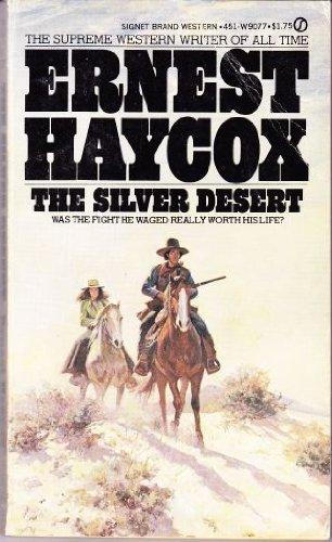 Silver Desert: Ernest Haycox