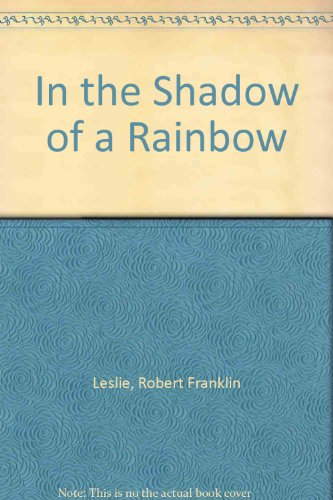 9780451091109: In the Shadow of a Rainbow