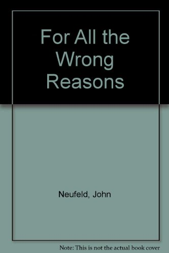 9780451091468: For All the Wrong Reasons