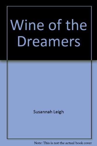 Wine of the Dreamers (0451091574) by Leigh, Susannah