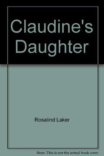9780451091598: Claudine's Daughter