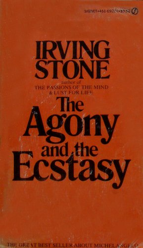 The Agony and the Ecstasy: A Biographical Novel of Michelangelo: Stone, Irving