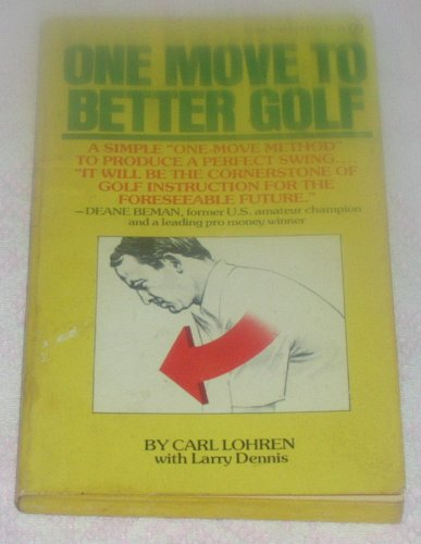 9780451093905: One Move to Better Golf [Mass Market Paperback] by Lohren, Carl; Dennis, Larry