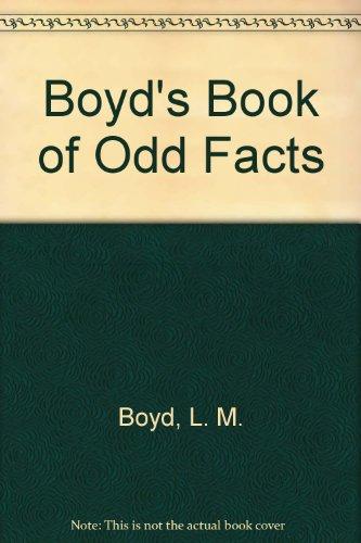 Boyd's Book of Odd Facts: Boyd, L. M.