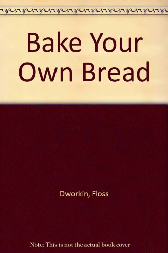 9780451094247: Bake Your Own Bread