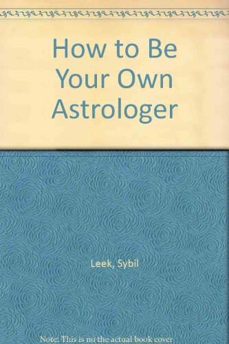 9780451094261: How to Be Your Own Astrologer