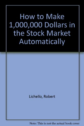 9780451094612: How to Make 1,000,000 Dollars in the Stock Market Automatically