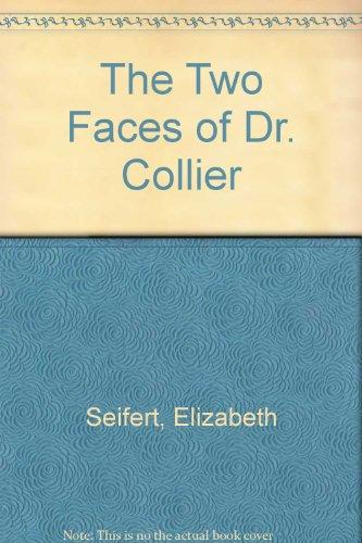 The Two Faces of Dr. Collier: Seifert, Elizabeth