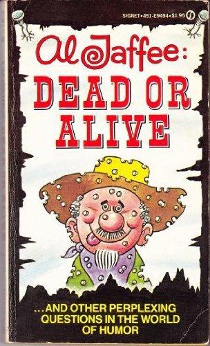 Al Jaffee Dead or Alive: Jaffee, Al