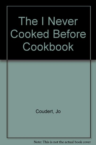 9780451095558: The I Never Cooked Before Cookbook