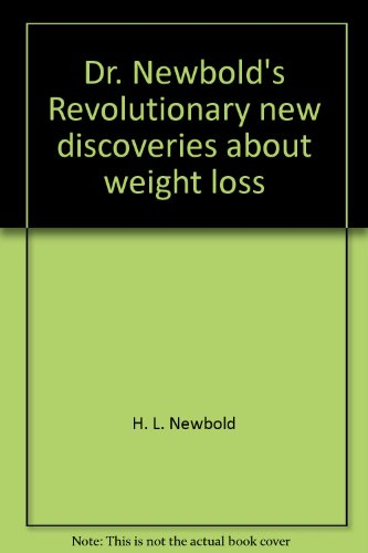 9780451096371: Dr. Newbold's Revolutionary new discoveries about weight loss by H. L. Newbold