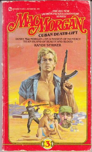 Cuban Death Lift Mac Morgan #3: Striker, Randy Aka Randy Wayne White