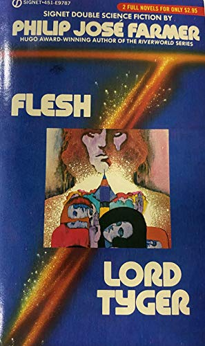 Flesh / Lord Tyger (Signet): Philip Jose Farmer