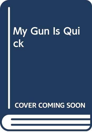 9780451097910: My Gun Is Quick