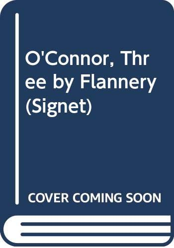 9780451097927: O'Connor, Three by Flannery (Signet)
