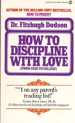 9780451098665: How to Discipline with Love: From Crib to College