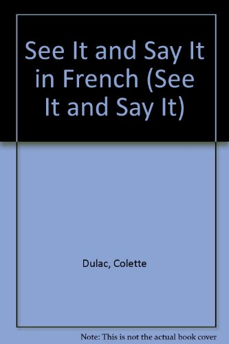 9780451098733: See It and Say It in French