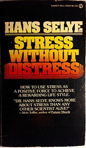 9780451098801: Selye Hans, M.D. : Stress without Distress (Signet)