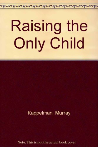 9780451099396: Raising the Only Child