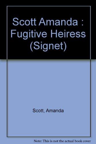 The Fugitive Heiress (Signet Regency Romance): Amanda Scott
