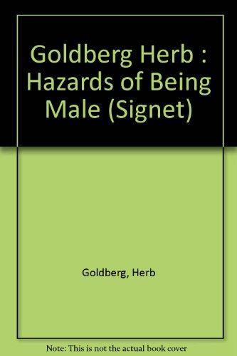 9780451110114: Hazards of Being Male: Surviving the Myth of Masculine Privilege (Signet)