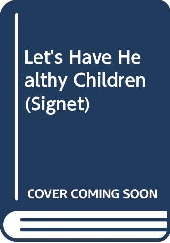 9780451110244: Let's Have Healthy Children (Signet)