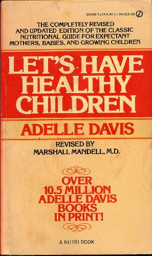 Let's Have Healthy Children: Adelle Davis, Marshall Mandell